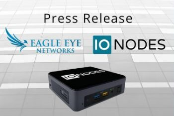Press Release: Eagle Eye Networks and IONODES